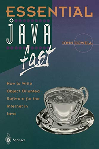 9783540760528: Essential Java Fast: How to write object oriented software for the Internet (Essential Series)