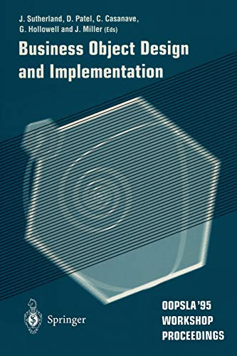 Business Object Design and Implementation: OOPSLA'95 Workshop: D Patel; C