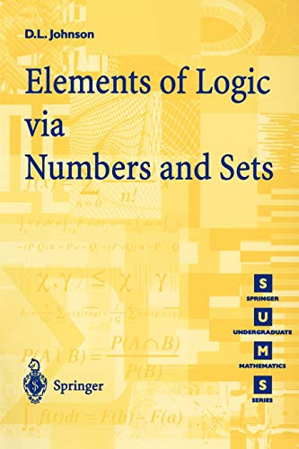 Elements of Logic via Numbers and Sets: D.L. Johnson