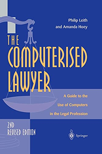 9783540761419: The Computerised Lawyer: A Guide to the Use of Computers in the Legal Profession