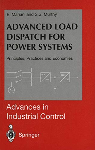 9783540761679: Advanced Load Dispatch for Power Systems: Principles, Practices and Economies (Advances in Industrial Control)