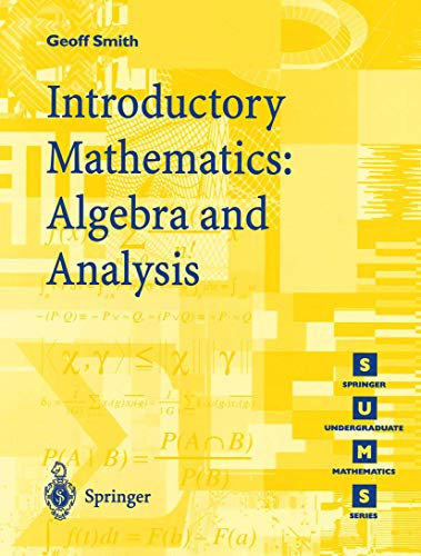 Introductory Mathematics: Algebra and Analysis: Smith, Geoff