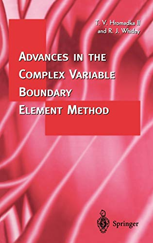 Advances in the Complex Variable Boundary Element Method.: Hromadka; T.V. ; R.J. Whitley: