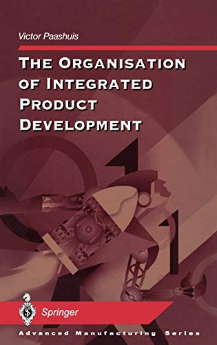 The Organisation of Integrated Product Development: Victor Paashuis