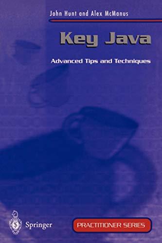 Key Java: Advanced Tips and Techniques (Practitioner: Hunt, John, McManus,