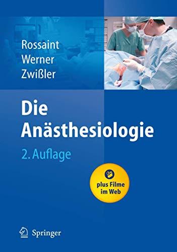9783540763017: Die Anästhesiologie: Allgemeine und spezielle Anästhesiologie, Schmerztherapie und Intensivmedizin (German Edition)