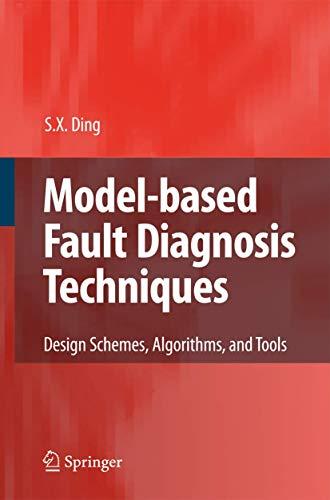 9783540763031: Model-based Fault Diagnosis Techniques: Design Schemes, Algorithms, and Tools