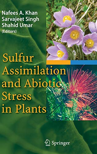 Sulfur Assimilation and Abiotic Stress in Plants: Nafees A. Khan