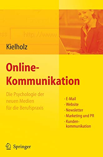 Online-Kommunikation - Die Psychologie der neuen Medien für die Berufspraxis E-Mail,...