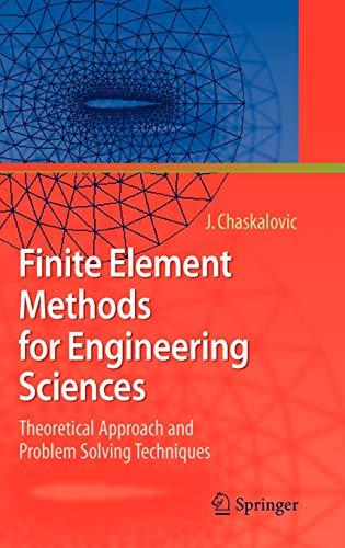 Finite Element Methods For Engineering Sciences: Joel Chaskalovic ,