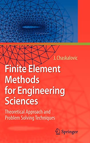 9783540763420: Finite Element Methods for Engineering Sciences: Theoretical Approach and Problem Solving Techniques