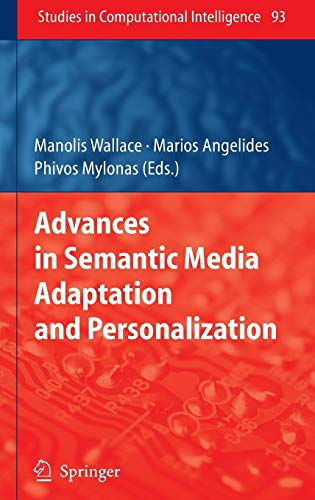 9783540763598: Advances in Semantic Media Adaptation and Personalization (Studies in Computational Intelligence)