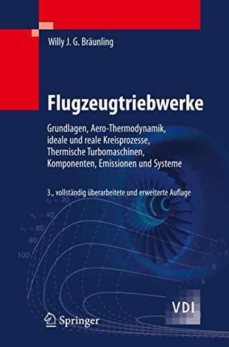9783540763680: Flugzeugtriebwerke: Grundlagen, Aero-Thermodynamik, ideale und reale Kreisprozesse, Thermische Turbomaschinen, Komponenten, Emissionen und Systeme (VDI-Buch)