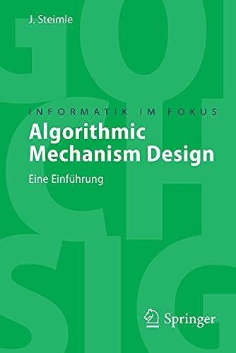 9783540764014: Algorithmic Mechanism Design: Eine Einführung (Informatik im Fokus) (German Edition)