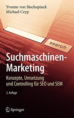 9783540765134: Suchmaschinen-Marketing: Konzepte, Umsetzung und Controlling für SEO und SEM