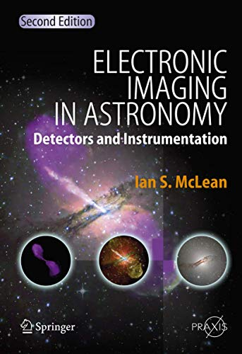9783540765820: Electronic Imaging in Astronomy: Detectors and Instrumentation (Springer Praxis Books)