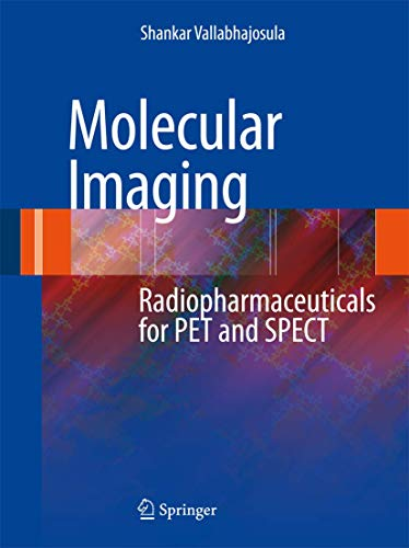 9783540767343: Molecular Imaging: Radiopharmaceuticals for PET and SPECT