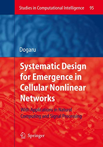 9783540768005: Systematic Design for Emergence in Cellular Nonlinear Networks: With Applications in Natural Computing and Signal Processing- (Studies in Computational Intelligence)