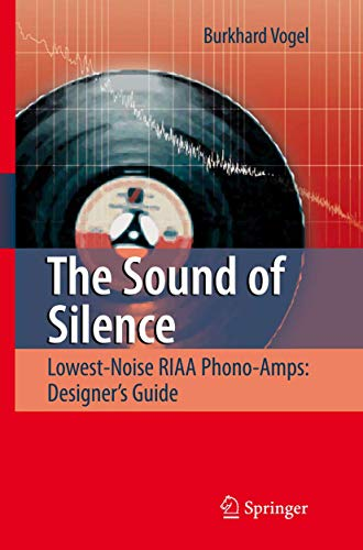 9783540768838: The Sound of Silence: Lowest-Noise RIAA Phono-Amps: Designer's Guide