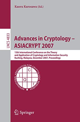 Advances in Cryptology ASIACRYPT 2007: 13th International
