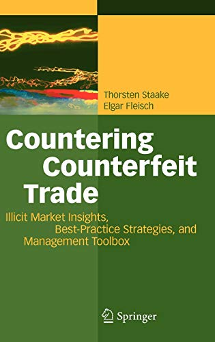 9783540769460: Countering Counterfeit Trade: Illicit Market Insights, Best-Practice Strategies, and Management Toolbox