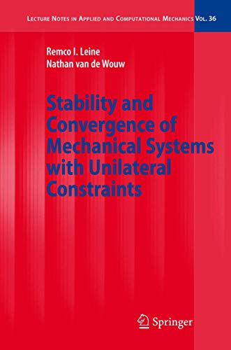 9783540769743: Stability and Convergence of Mechanical Systems with Unilateral Constraints (Lecture Notes in Applied and Computational Mechanics)