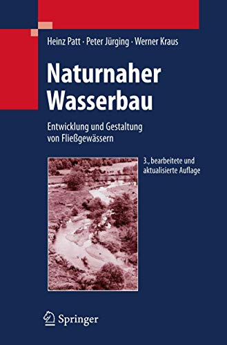 9783540769798: Naturnaher Wasserbau: Entwicklung und Gestaltung von Flie�gew�ssern