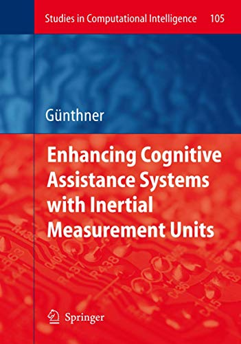 9783540769965: Enhancing Cognitive Assistance Systems with Inertial Measurement Units (Studies in Computational Intelligence)