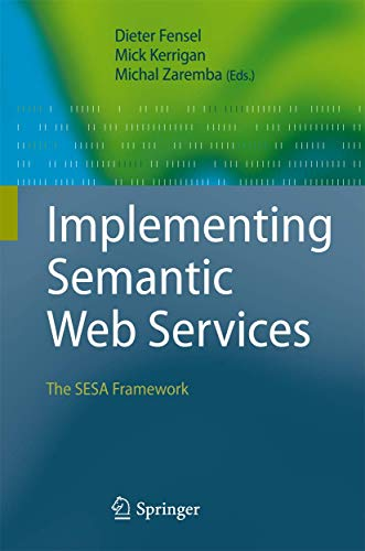 9783540770190: Implementing Semantic Web Services: The SESA Framework