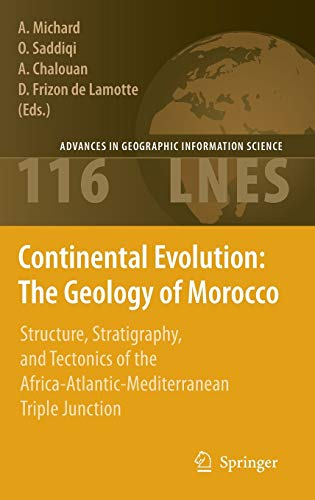 9783540770756: Continental Evolution: The Geology of Morocco: Structure, Stratigraphy, and Tectonics of the Africa-Atlantic-Mediterranean Triple Junction (Lecture Notes in Earth Sciences)