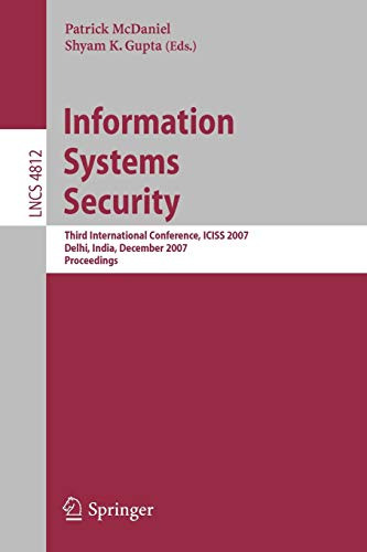 Information Systems Security: Third International Conference, ICISS: McDaniel, Patrick [Editor];