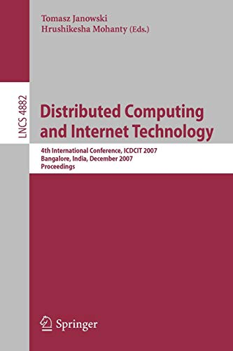 9783540771128: Distributed Computing and Internet Technology: 4th International Conference, ICDCIT 2007, Bangalore, India, December, 17-20, 2007, Proceedings (Lecture Notes in Computer Science)