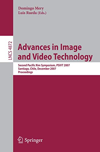 9783540771289: Advances in Image and Video Technology: Second Pacific Rim Symposium, PSIVT 2007 Santiago, Chile, December 17-19, 2007 Proceedings (Lecture Notes in Computer Science)