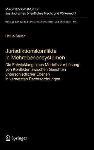 9783540772279: Jurisdiktionskonflikte in Mehrebenensystemen: Die Entwicklung eines Modells zur Lösung von Konflikten zwischen Gerichten unterschiedlicher Ebenen in ... Recht und Völkerrecht) (German Edition)