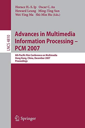 Advances in Multimedia Information Processing: PCM 2007