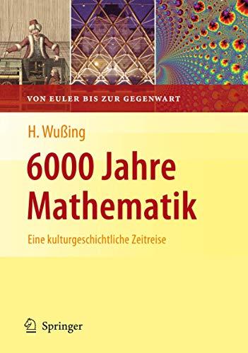9783540773139: 6000 Jahre Mathematik: Eine kulturgeschichtliche Zeitreise - 2. Von Euler bis zur Gegenwart (Vom Zählstein zum Computer) (German Edition)