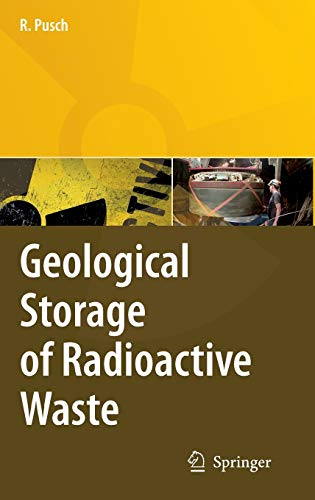 Geological Storage of Highly Radioactive Waste: Roland Pusch