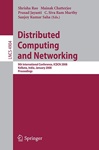 9783540774433: Distributed Computing and Networking: 9th International Conference, ICDCN 2008, Kolkata, India, January 5-8, 2008, Proceedings (Lecture Notes in Computer Science)