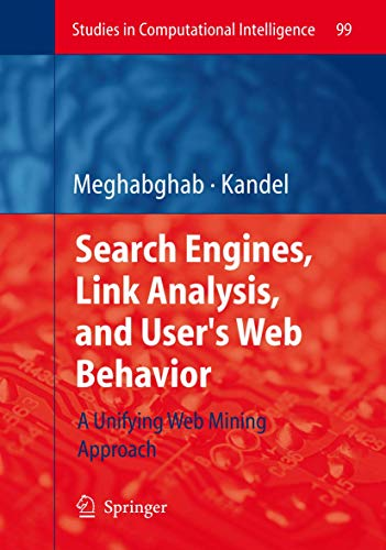 Search Engines, Link Analysis, and User's Web Behavior: George Meghabghab
