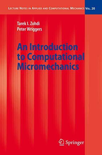 An Introduction to Computational Micromechanics [Jun 02, 2010] Zohdi, Tarek I. et Wriggers, Peter