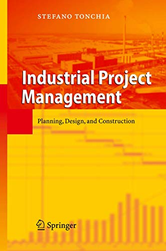 9783540775423: Industrial Project Management: Planning, Design, and Construction