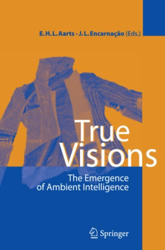 9783540775461: True Visions: The Emergence of Ambient Intelligence