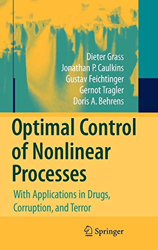 9783540776468: Optimal Control of Nonlinear Processes: With Applications in Drugs, Corruption, and Terror