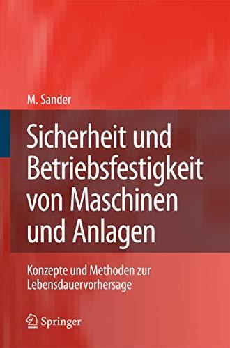 9783540777328: Sicherheit und Betriebsfestigkeit von Maschinen und Anlagen: Konzepte und Methoden zur Lebensdauervorhersage (German Edition)