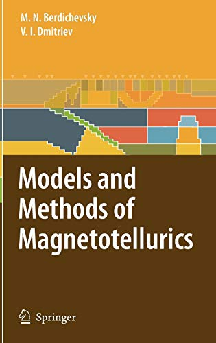 Models and Methods of Magnetotellurics: Mark Berdichevsky