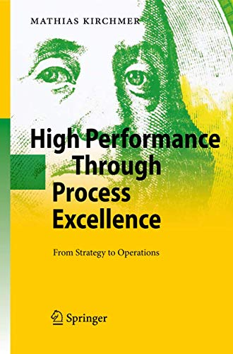 9783540778240: High Performance Through Process Excellence: From Strategy to Operations