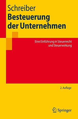 9783540778745: Besteuerung der Unternehmen: Eine Einführung in Steuerrecht und Steuerwirkung (Springer-Lehrbuch) (German Edition)