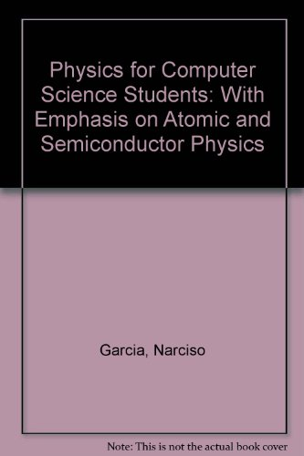 9783540780434: Physics for Computer Science Students: With Emphasis on Atomic and Semiconductor Physics