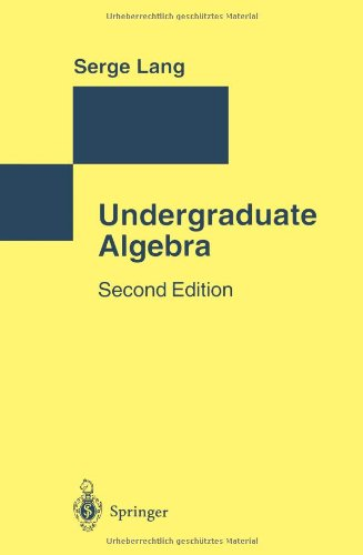 9783540780588: Undergraduate Algebra (Studies in the History of Mathematics and Physical Sciences)