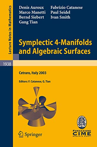 9783540782780: Symplectic 4-Manifolds and Algebraic Surfaces: Lectures given at the C.I.M.E. Summer School held in Cetraro, Italy, September 2-10, 2003 (Lecture Notes in Mathematics)